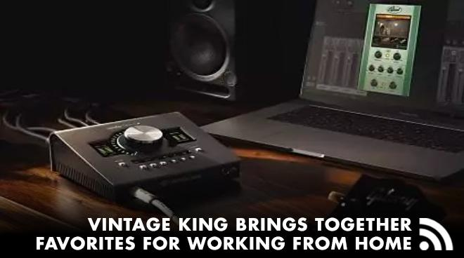 Vintage King Brings Together Favorites For Working From Home