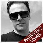 Producer's Corner with Steve Kravac