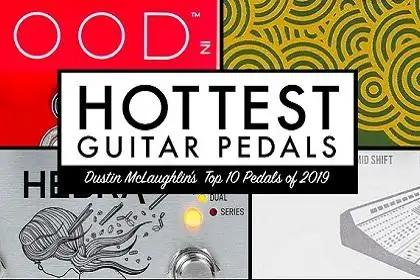 Vintage King Audio's Dustin McLaughlin Picks His Hottest Pedals of 2019