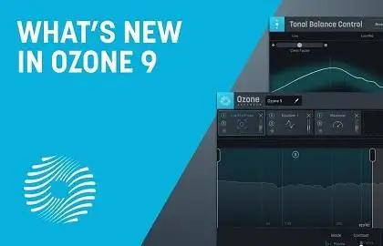 What's New With iZotope Ozone 9 Mastering Software